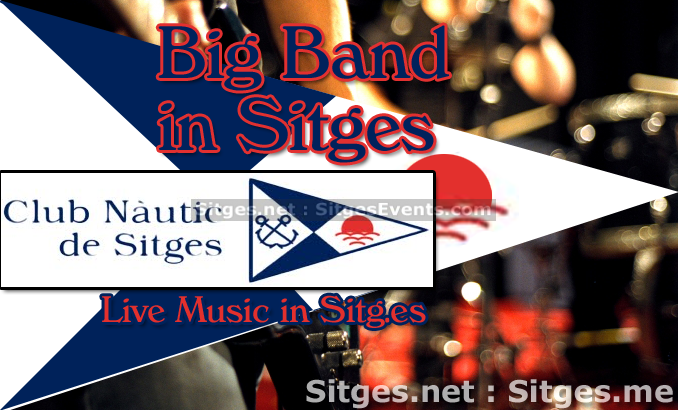 Wed Night Big Band Concert at Club Nàutic Sitges
